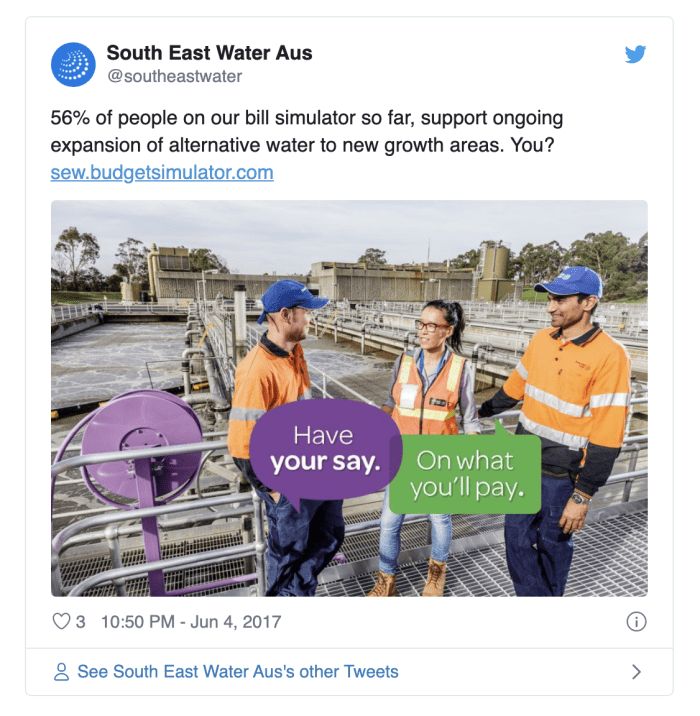 Tweet from South East Water Aus stating: '56% of people on our bill simulator so far, support ongoing expansion of alternative water to new growth areas. You?' to enourage others to have their say on what they'll pay.