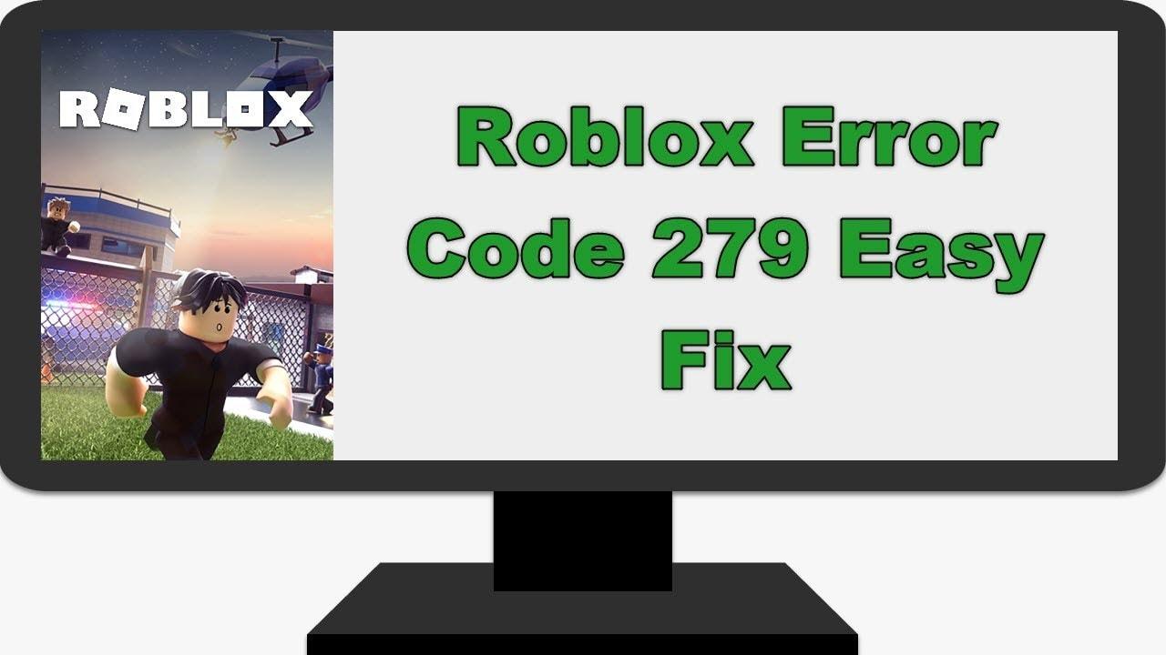 Roblox Error Code 279 Easy Fix