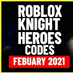 ROBLOX KNIGHT HEROES CODES (FEBRUARY 2021)| Roblox New Promo codes