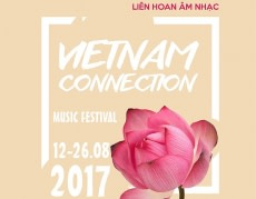 August 21-27: Vietnam Connection Music Festival 2017 in Hanoi and Ho Chi Minh City Most Recent News