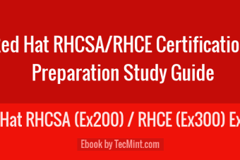 Tecmint's Guide to Red Hat RHCSA / RHCE Certification Preparation Study Guide