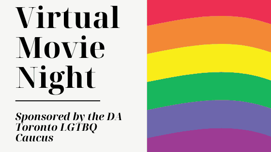"rainbow pride flag ""virtual movie night"" sponsored by DA Toronot LGBTQ Caucus"