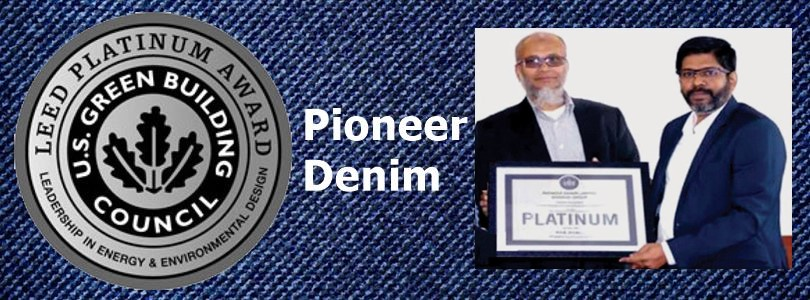 Pioneer Denim Limited awarded LEED Platinum Certification- featured image