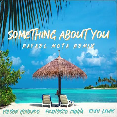 'Something About You': Rafael Mota remistura tema de Wilson Honrado