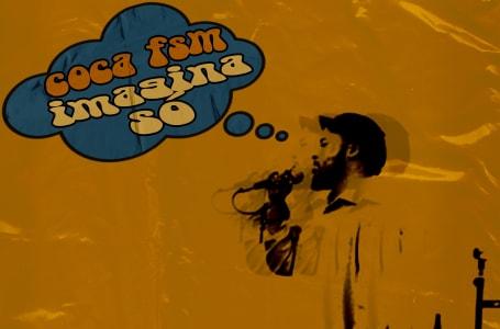 """Coca FSM faz remistura de """"Imagina Só"""" para o Festival Iminente"""