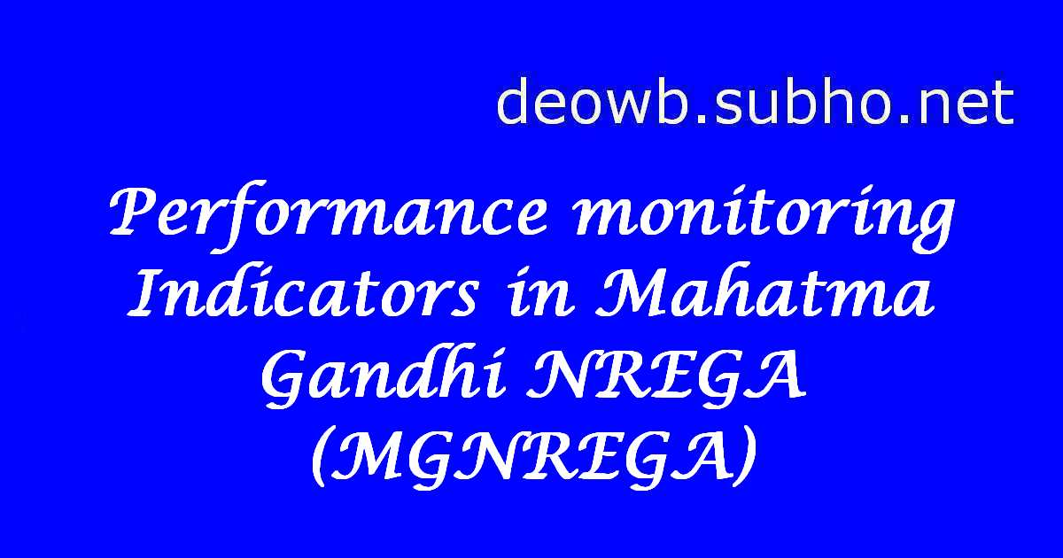 Performance monitoring Indicators in Mahatma Gandhi NREGA (MGNREGA)