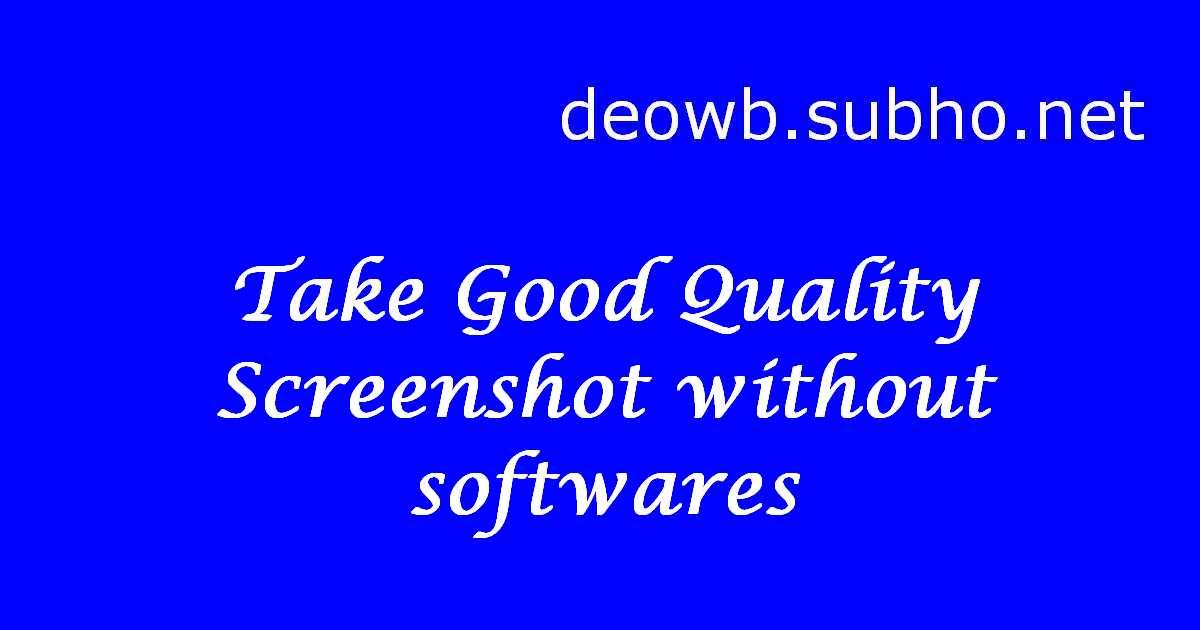 Take Good Quality Screenshots