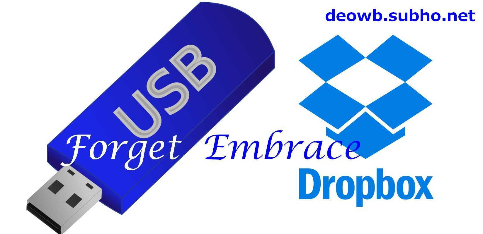 Forget Pendrive Embrace Dropbox