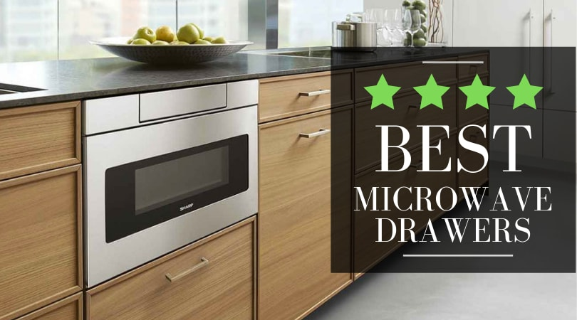 Best Microwave Drawer for 2019 - The 5 Top Models [REVIEW]