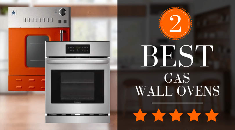Best Gas Oven: Our Top Gas Ovens of 2020
