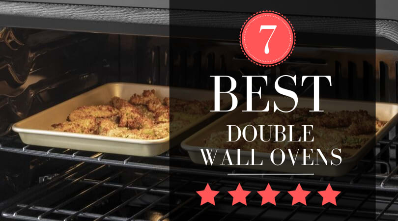Best Double Ovens for 2020 - 7 Top Picks