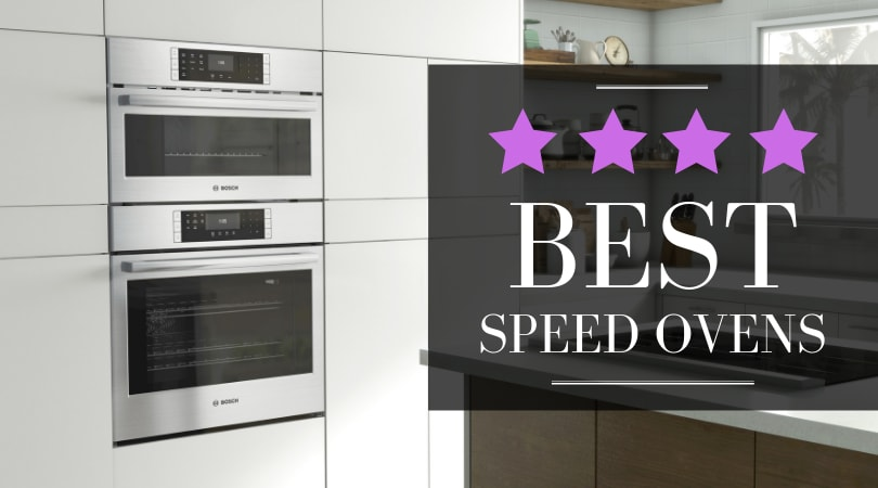 Best Speed Ovens for 2019, Our Top 5 Picks [REVIEW]