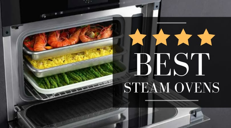 Best Steam Ovens in 2020: Which brand will you choose? Miele vs Wolf vs Others
