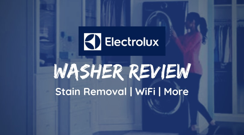 Electrolux Washer Review: Best Stain Removal, WiFi & More Goodies