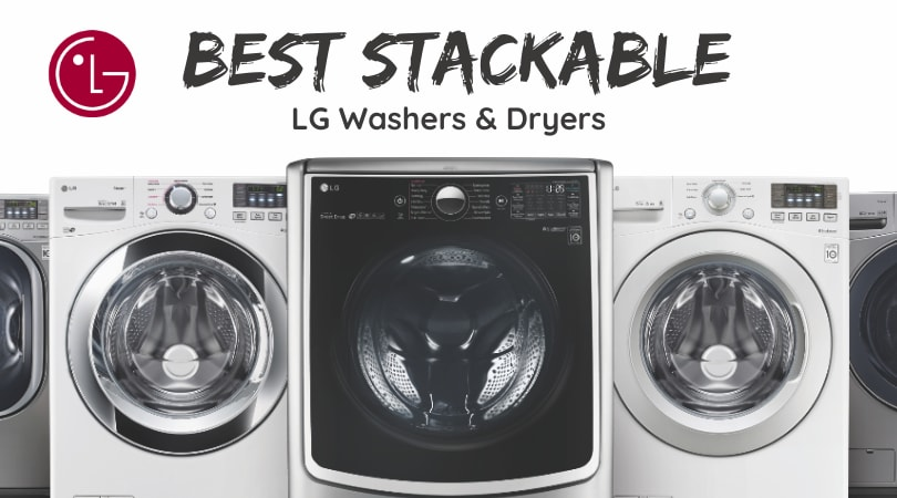 Best LG Stackable Washer and Dryer for 2019 [REVIEW]