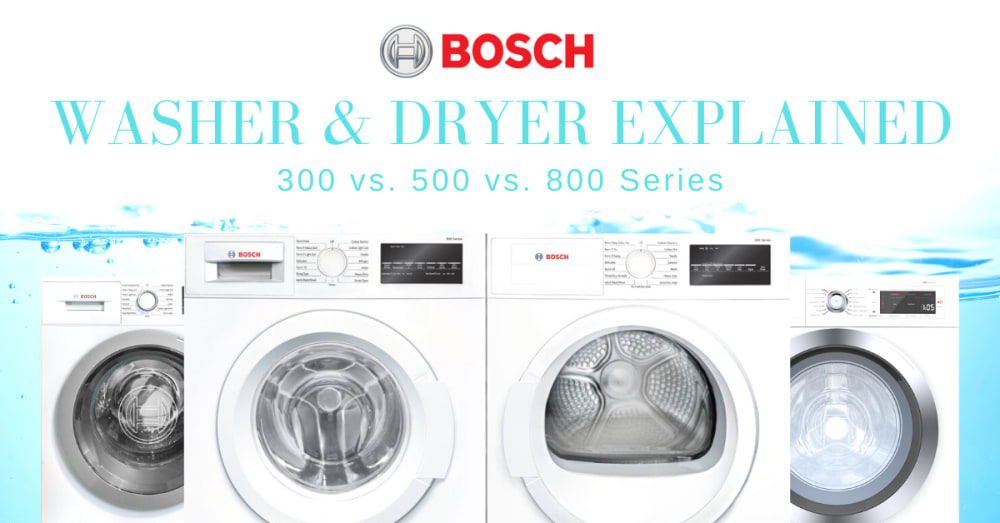 Bosch Washer and Dryer 300 vs. 500 vs. 800 Series [REVIEW & VIDEO]