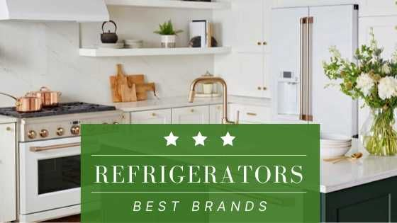 Best Refrigerator Brands of 2020 Compared [REVIEW]