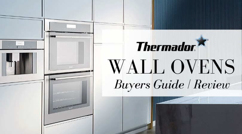 Thermador Wall Ovens (2020 Review) - Everything You Need to Know