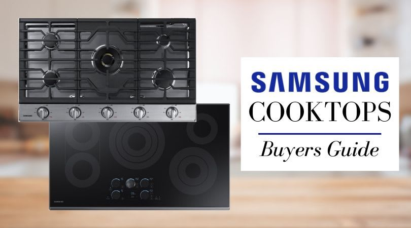 Samsung Cooktops (2020 REVIEW) - Stunning Looks that Match Cooking Performance