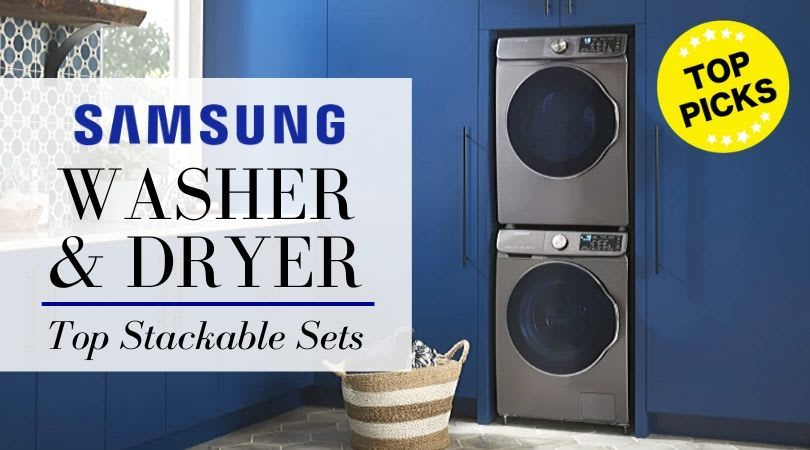 Best Samsung Stackable Washer and Dryer for 2020 [REVIEW]