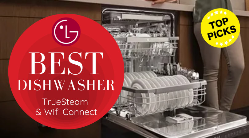 The Best LG Dishwashers of 2020: TrueSteam and Wifi Connectivity