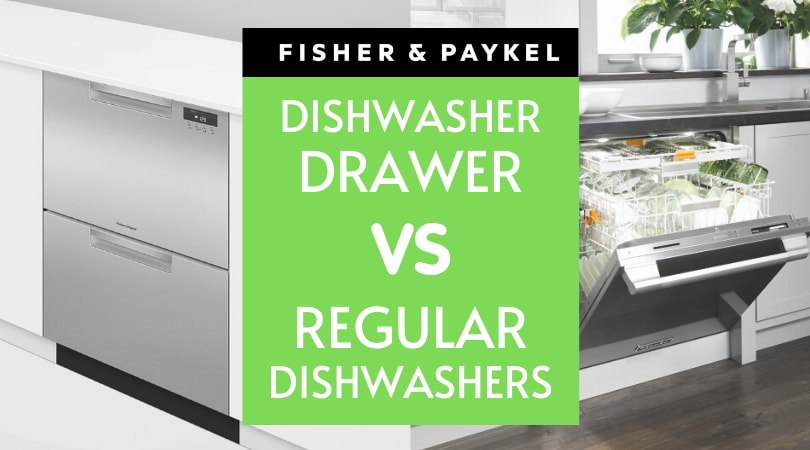 Fisher Paykel Dishwasher Drawers vs. Standard Dishwashers [REVIEW]