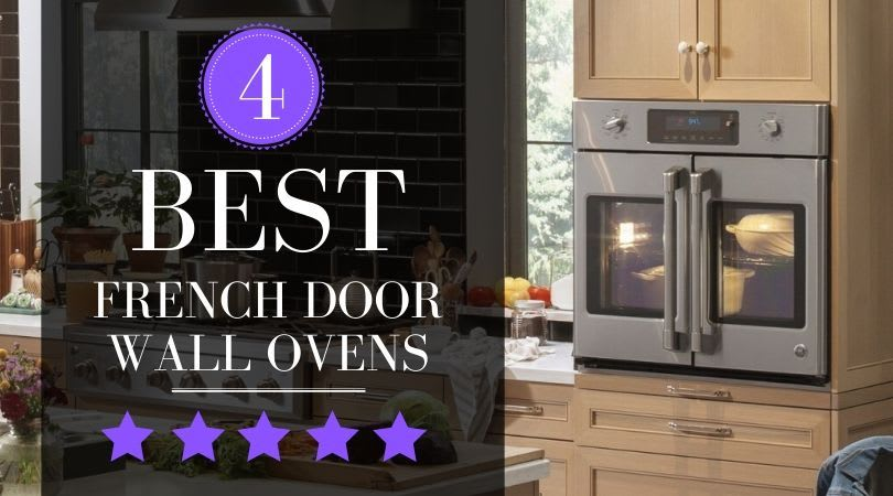 Best French Door Oven (2020 Review): Our Top 4 Picks