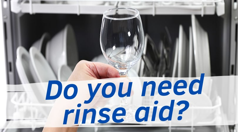 What is Dishwasher Rinse Aid? Is it necessary?