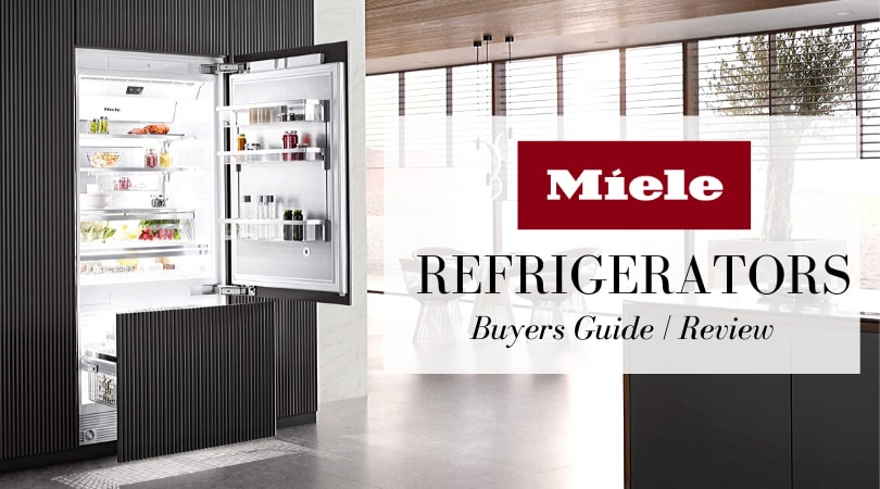 Miele Refrigerator Reviews 2020