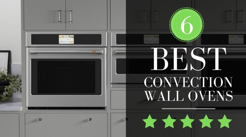 Best Wall Ovens Compared & Ranked, Top 6 Picks in 2020 [REVIEW]