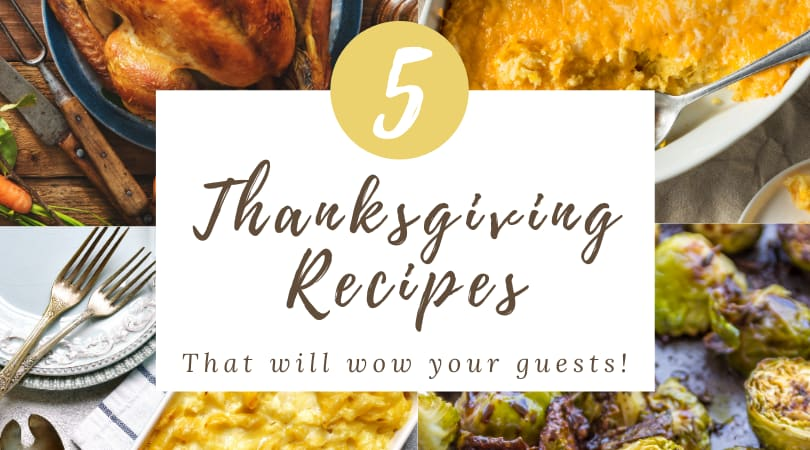 5 Thanksgiving Recipes That Will Wow Your Guests