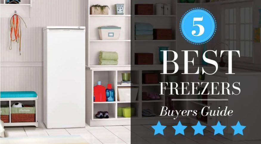 Best Freezer: Top 5 Freezers Reviewed