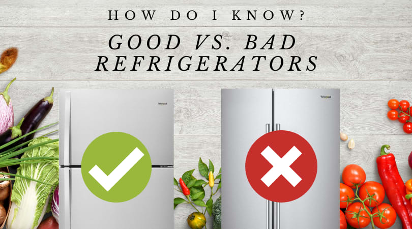 How Do I Tell a Good Refrigerator from a Bad Refrigerator?