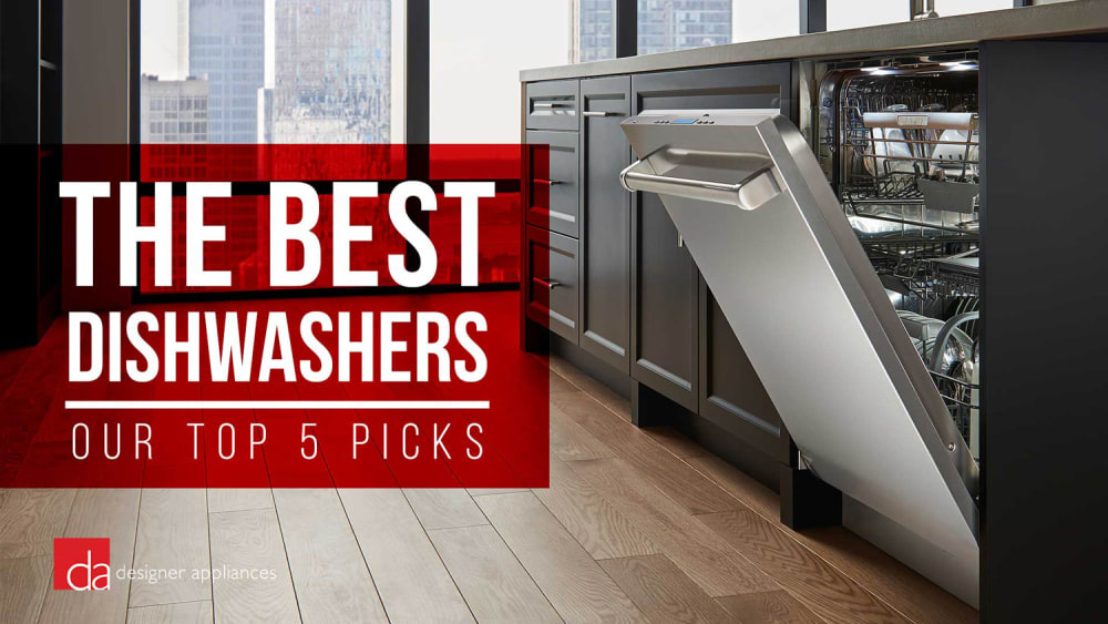 Best Dishwashers of 2020 - Our Top 5 Picks
