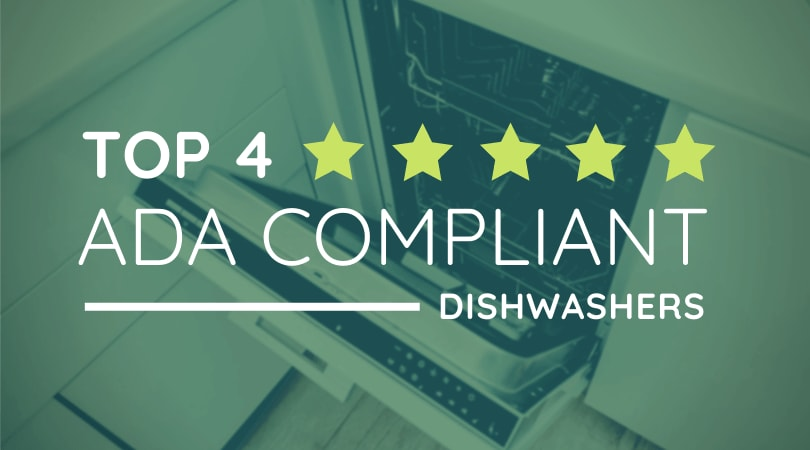 ADA Dishwasher (Review): Our 4 Best ADA Compliant Dishwashers