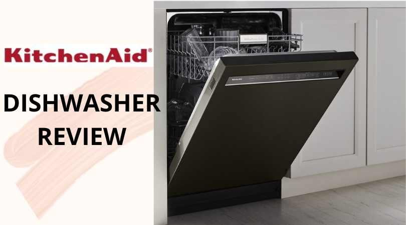KitchenAid Dishwashers Review (2020) - Improved Cleaning & Quietness