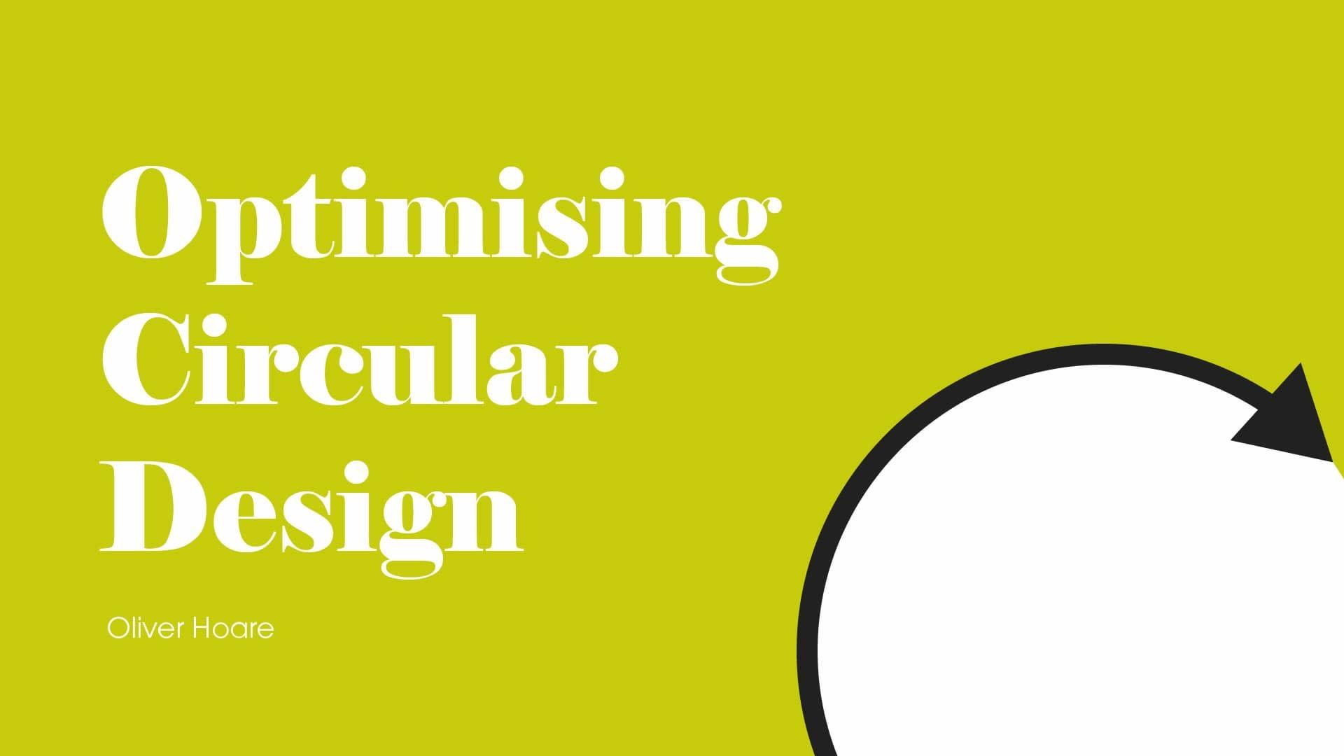 — Optimising Circular Design