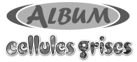 Album - Cellules Grises