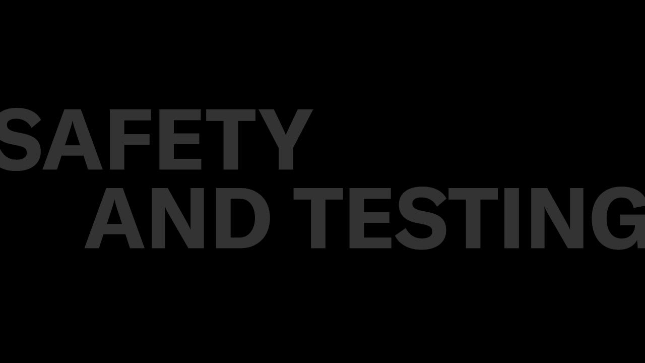 Safety and Testing