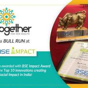 Together for Her Health is recognized by the Bombay Stock Exchange as one of the top 10 innovations creating social impact in India