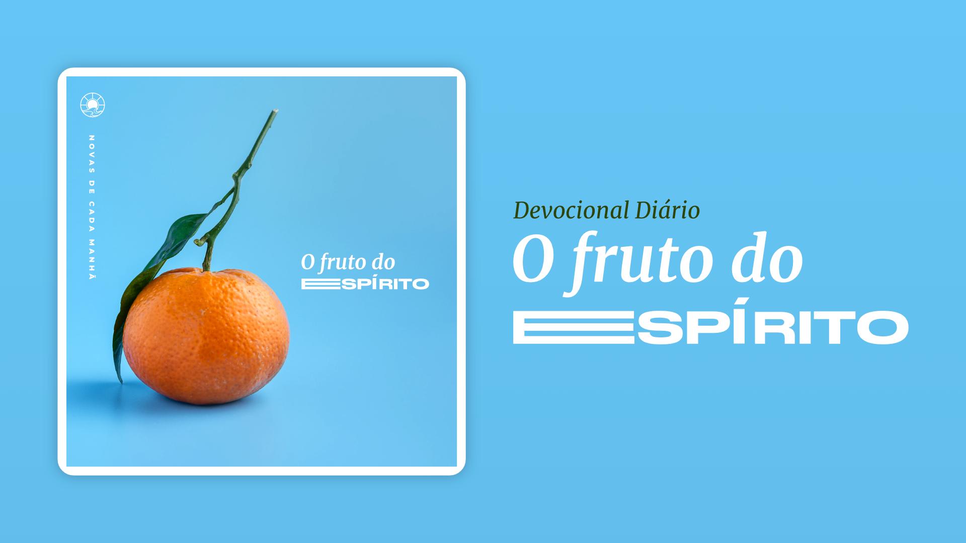 Devocional Diário - O Fruto do Espírito
