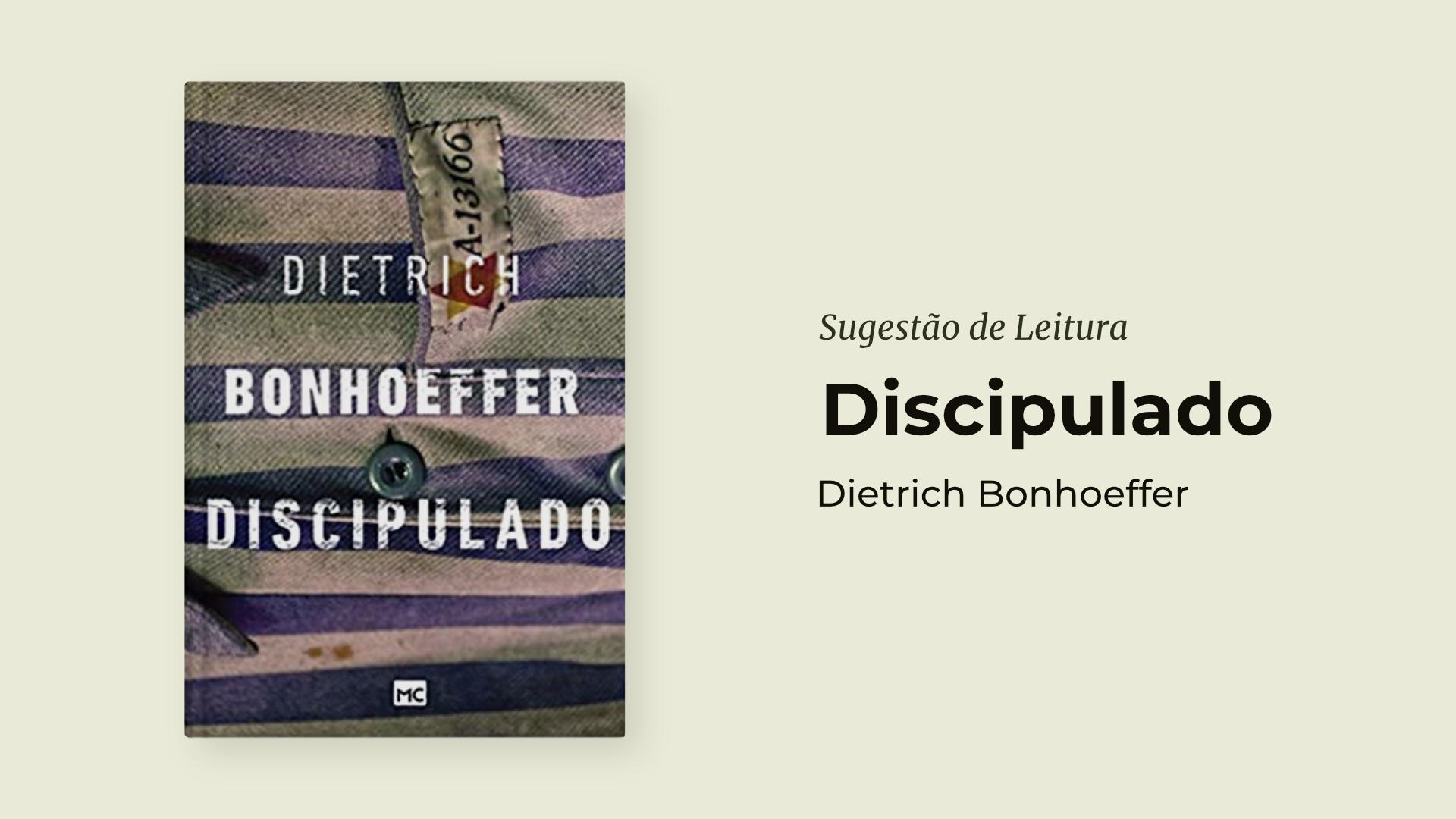 Sugestão de Leitura - Discipulado - Dietrich Bonhoeffer