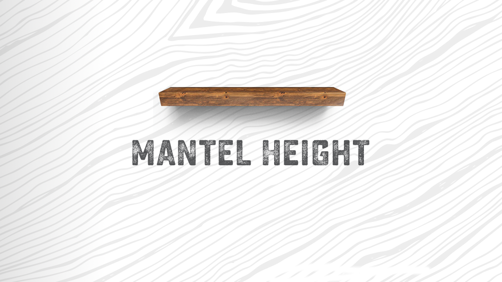 Mantel Height Find The Right Fireplace Mantel Height Rustica Hardware