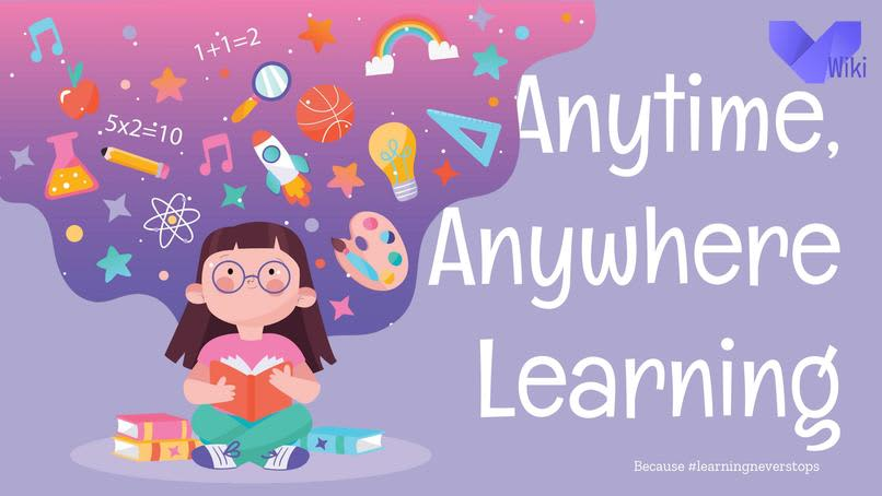 Anytime, Anywhere Learning. Because #LearningNeverStops