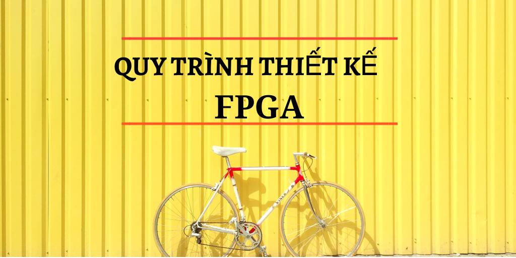 Quy trình thiết kế FPGA
