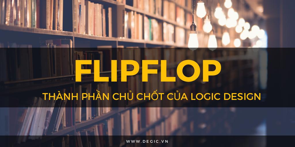 FlipFlop trong logic design