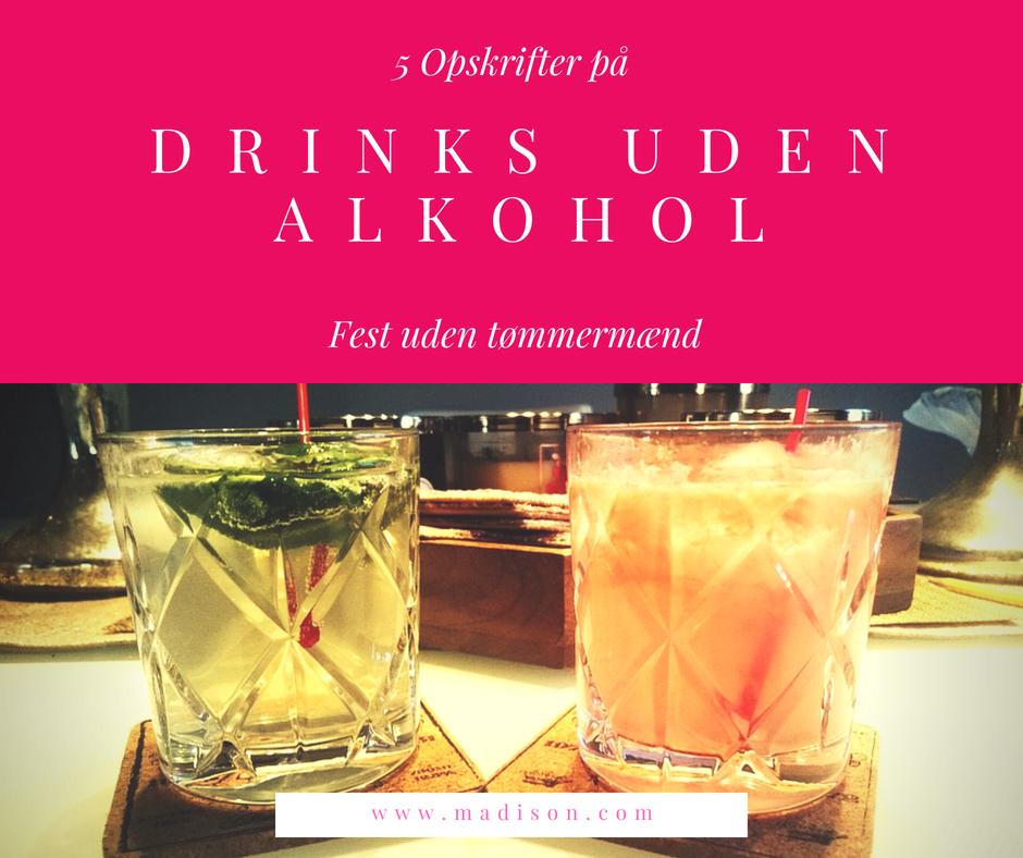 Alkoholfrie drinks - Fest uden tømmermænd www.madison.com_