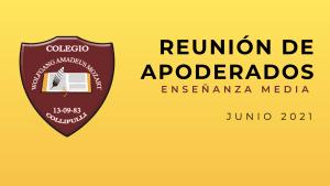 Reunión de Apoderados Enseñanza Media Junio 2021