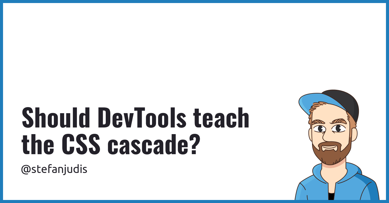 Should DevTools teach the CSS cascade?