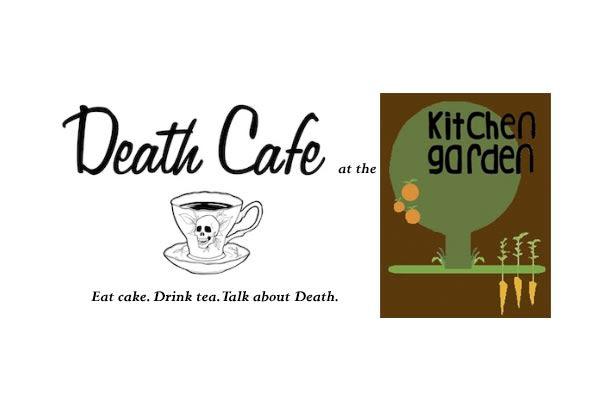 Death Cafe at Kitchen Garden - A Natural Undertaking